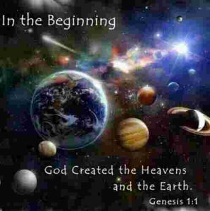 God created the heaven and the earth.