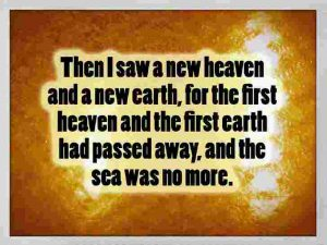 A New Heaven and a New Earth.