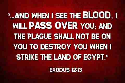 When I see the blood I will pass over